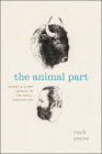 The Animal Part: Human and Other Animals in the Poetic Imagination Cover Image