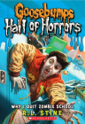 Why I Quit Zombie School (Goosebumps Hall of Horrors #4) Cover Image
