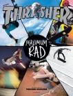Maximum Rad: The Iconic Covers of Thrasher Magazine Cover Image