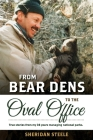 From Bear Dens to the Oval Office: True Stories from 38 years managing national parks. Cover Image
