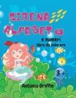 Sirena alfabeto e numeri libro da colorare: Alfabeto sirena stupefacente e il libro dei numeri per le ragazze Disegni da colorare per bambini dai 3 an Cover Image