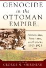 Genocide in the Ottoman Empire: Armenians, Assyrians, and Greeks, 1913-1923 Cover Image