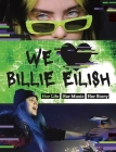 We Love Billie Eilish: Her Life - Her Music - Her Story Cover Image