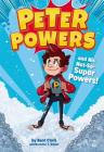 Peter Powers and His Not-So-Super Powers! Cover Image