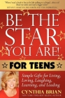Be the Star You Are! for Teens: Simple Gifts for Living, Loving, Laughing, Learning, and Leading Cover Image