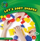 Let's Sort Shapes (21st Century Basic Skills Library: Sorting) Cover Image