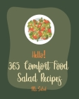 Hello! 365 Comfort Food Salad Recipes: Best Comfort Food Salad Cookbook Ever For Beginners [Waldorf Cookbook, Summer Salads Cookbook, Tuna Salad Cookb Cover Image