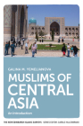 Muslims of Central Asia: An Introduction (New Edinburgh Islamic Surveys) Cover Image