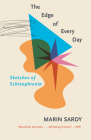 The Edge of Every Day: Sketches of Schizophrenia Cover Image