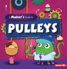 A Maker's Guide to Pulleys Cover Image