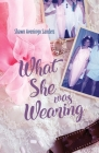 What She Was Wearing Cover Image
