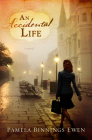 An Accidental Life: A Novel Cover Image