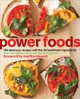 Power Foods: 150 Delicious Recipes with the 38 Healthiest Ingredients Cover Image