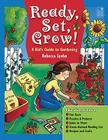 Ready, Set, Grow!: A Kid's Guide to Gardening Cover Image