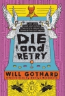 DIE and RETRY: Lock and load your potato the race to reboot the Universe has just begun Cover Image