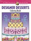Creative Haven Designer Desserts Coloring Book (Adult Coloring) Cover Image