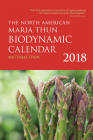 The North American Maria Thun Biodynamic Calendar: 2018 Cover Image