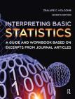 Interpreting Basic Statistics: A Guide and Workbook Based on Excerpts from Journal Articles Cover Image