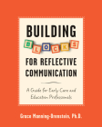 Building Blocks for Reflective Communication: A Guide for Early Care and Education Professionals Cover Image