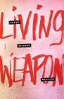 Living Weapon: Poems Cover Image