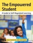 The Empowered Student: A Guide to Self-Regulated Learning Cover Image