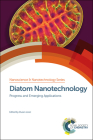 Diatom Nanotechnology: Progress and Emerging Applications Cover Image