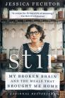 Stir: My Broken Brain and the Meals That Brought Me Home Cover Image