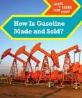 How Is Gasoline Made and Sold? Cover Image
