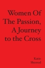WOMEN OF THE PASSION, A Journey to the Cross Cover Image