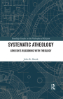 Systematic Atheology: Atheism's Reasoning with Theology Cover Image