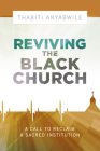 Reviving the Black Church: New Life for a Sacred Institution Cover Image