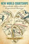 New World Courtships: Transatlantic Alternatives to Companionate Marriage Cover Image