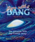 Born with a Bang, Book One: The Universe Tells Our Cosmic Story Cover Image