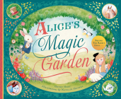 Alice's Magic Garden: Before the Rabbit Hole . . . Cover Image