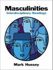 Masculinities: Interdisciplinary Readings with Mylab Search [With Mysearchlab] Cover Image