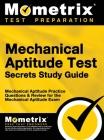 Mechanical Aptitude Test Secrets Study Guide: Mechanical Aptitude Practice Questions & Review for the Mechanical Aptitude Exam Cover Image