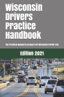 Wisconsin Drivers Practice Handbook: The Manual to prepare for Wisconsin Permit Test - More than 300 Questions and Answers Cover Image