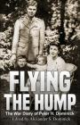 Flying the Hump: The War Diary of Peter H. Dominick Cover Image