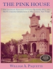 The Pink House: The Legendary Residence of Edwin Bradford Hall and His Succeeding Generations in Wellsville, New York Cover Image