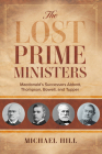 The Lost Prime Ministers: Macdonald's Successors Abbott, Thompson, Bowell, and Tupper Cover Image