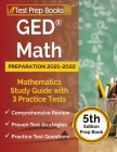 GED Math Preparation 2021-2022: Mathematics Study Guide with 3 Practice Tests [5th Edition Prep Book] Cover Image
