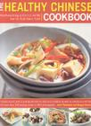 The Healthy Chinese Cookbook: Mouthwatering Authentic No-Fat Low-Fat East Asian Food Cover Image