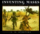 Inventing Masks: Agency and History in the Art of the Central Pende Cover Image