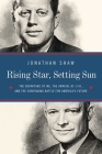 Rising Star, Setting Sun: Dwight D. Eisenhower, John F. Kennedy, and the Presidential Transition that Changed America Cover Image