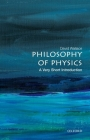 Philosophy of Physics: A Very Short Introduction (Very Short Introductions) Cover Image