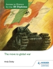 Access to History for the Ib Diploma: The Move to Global War Cover Image