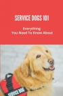 Service Dogs 101: Everything You Need To Know About: Service Dog Training Checklist Cover Image