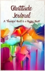 Gratitude Journal: A thankful heart is a happy heart - 52 Weeks with Inspirational Quotes, Amazing Journal for Men and Women, a Beautiful Cover Image