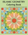 Islamic Geometry Coloring Book: Islamic Geometric patterns From The Islamic World Cover Image