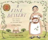 A Fine Dessert: Four Centuries, Four Families, One Delicious Treat Cover Image